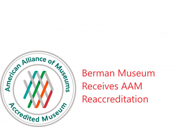Berman Museum Receives AAM Reaccreditation