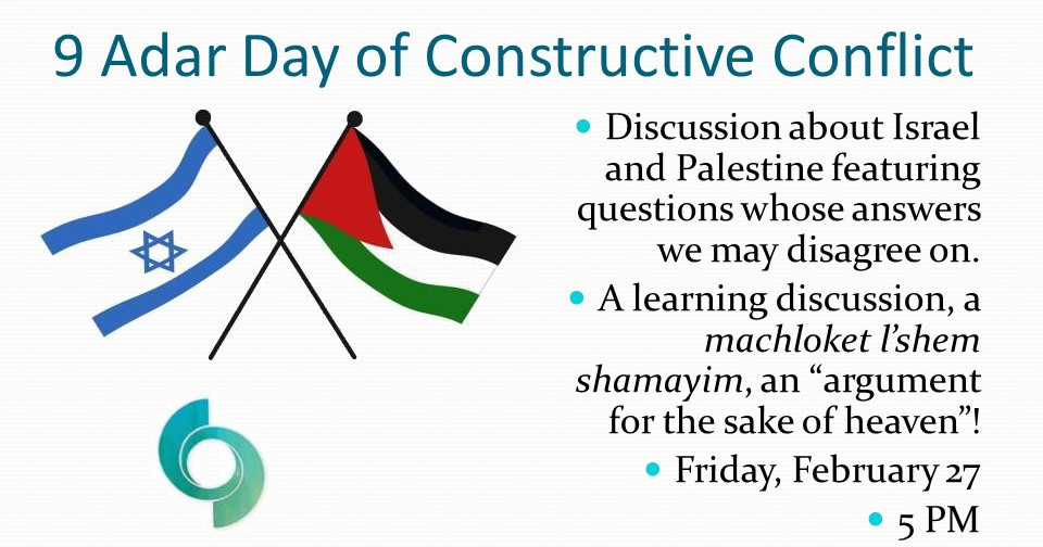 Israel Palestine Discussion 9 Adar Day Of Constructive Conflict