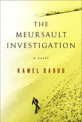 The Meursault Investigation, by Kamel Daoud