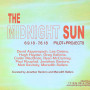 The Midnight Sun at Pilot Projects