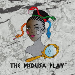 The Medusa Play by Angela Antoinette Bey